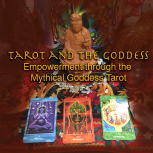 Tarot and the Goddess – Empowerment through the Mythical Goddess Tarot with Katherine Skaggs