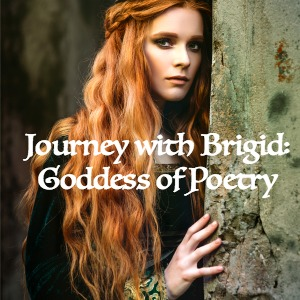 Journey with Brigit – Goddess of Poetry with Mael Brigde