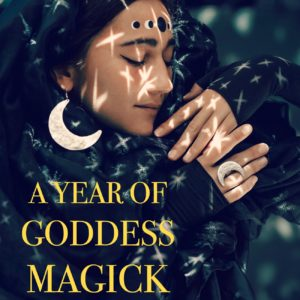 A Year of Goddess Magick with Kimberly Moore