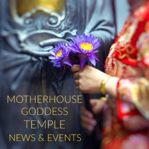 MOTHERHO– USE GODDESS TEMPLE FREE EVENTS