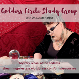 Goddess Circle Study Group with Dr. Susan Harper