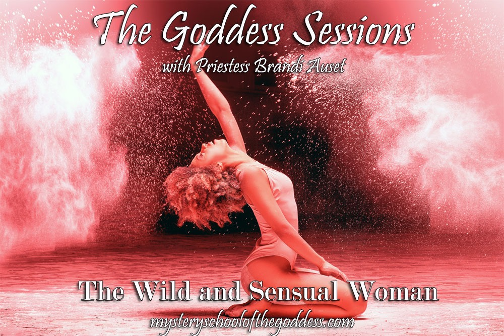 The WIld and Sensual Woman with Brandi Auset